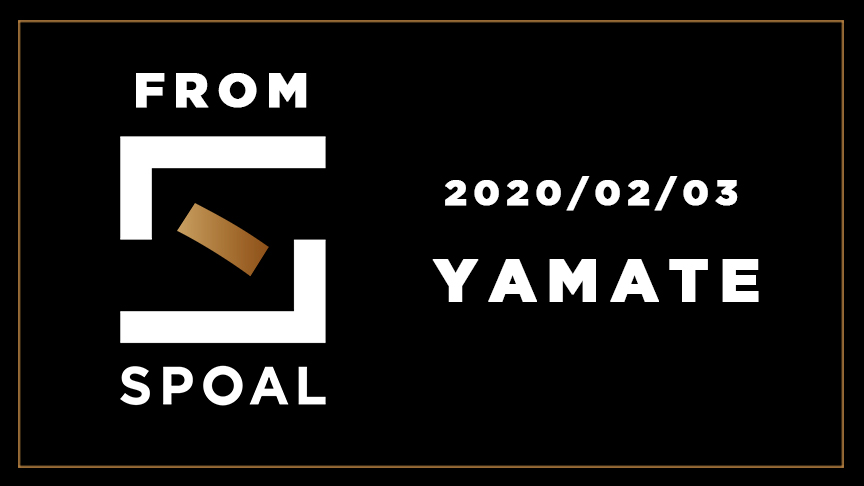 FromSPOAL YAMATE 2020/02/03