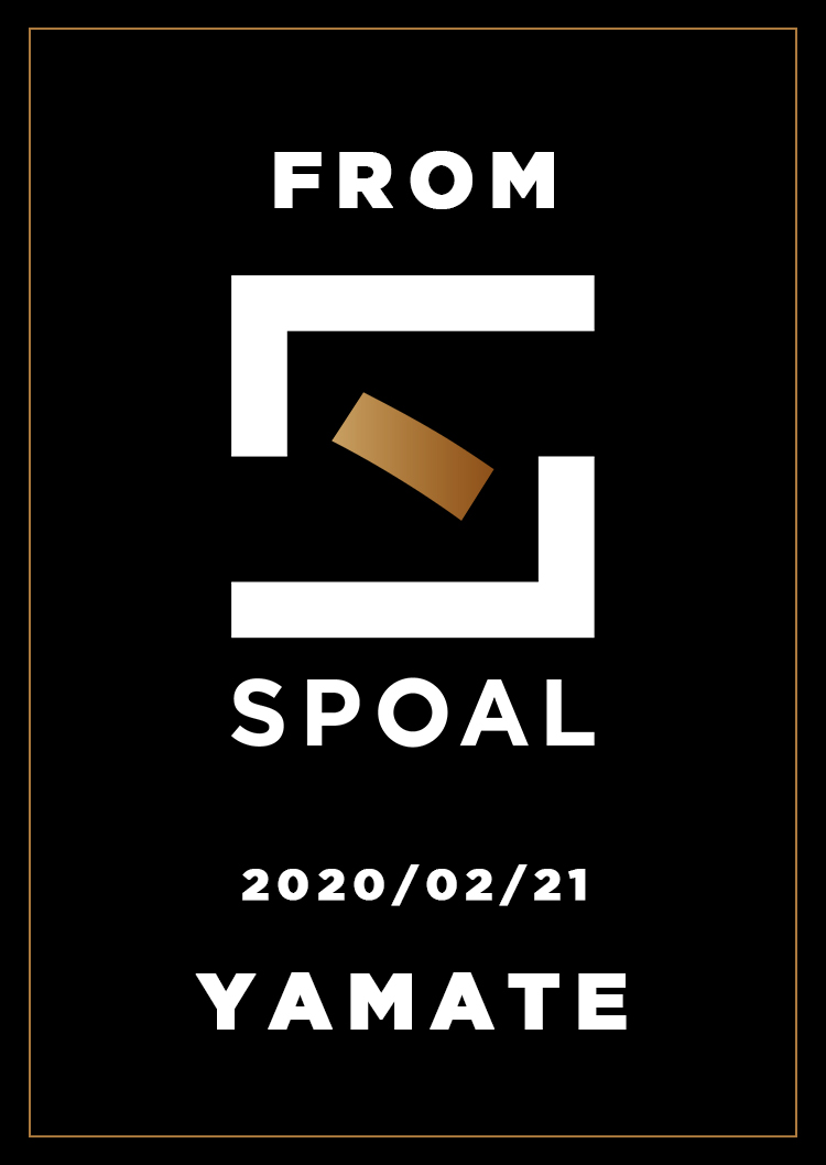 FromSPOAL YAMATE 2020/02/21