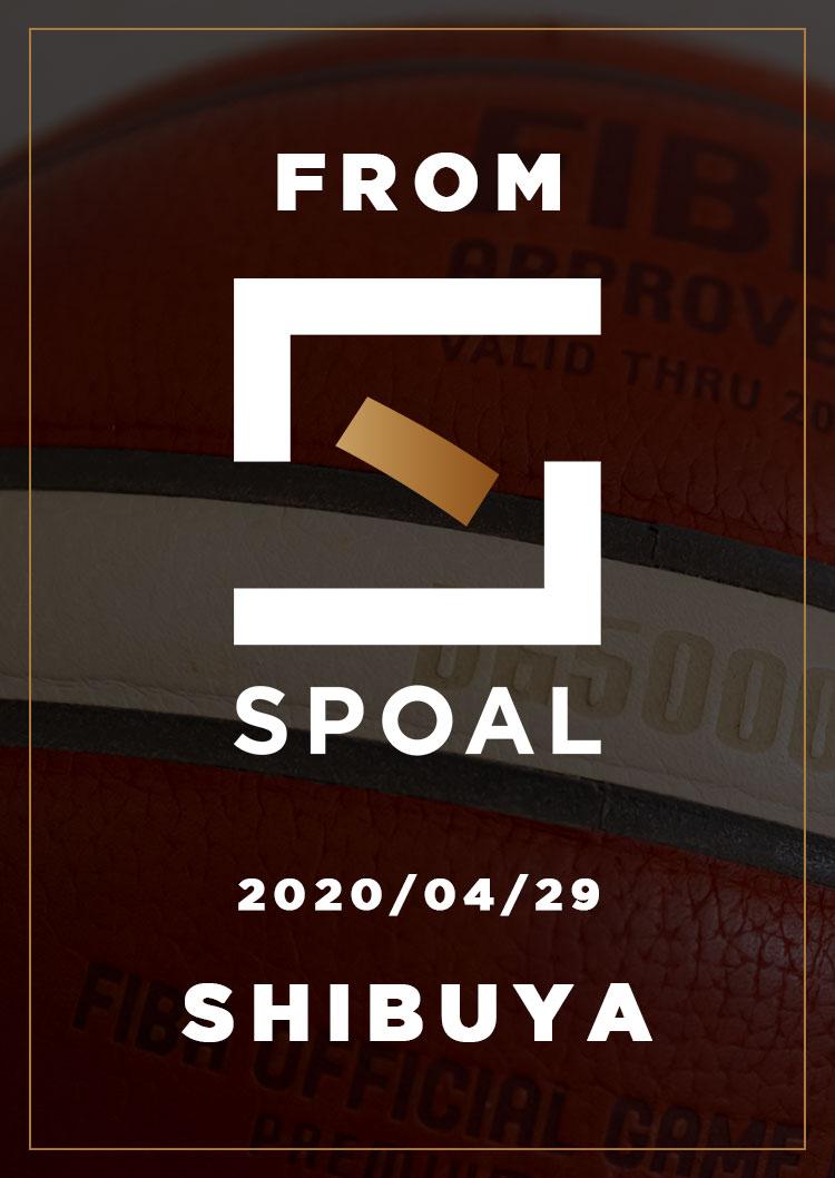 FromSPOAL SHIBUYA 2020/04/29