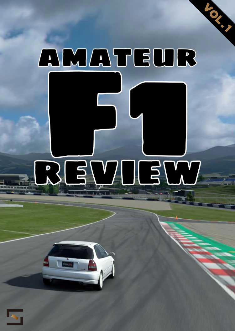 Amateur F1 Review VOL.1