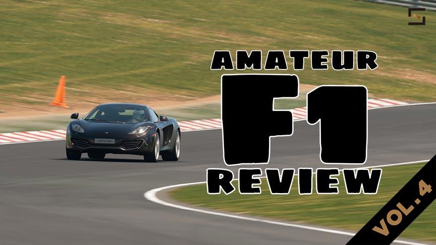 Amateur F1 Review VOL.4
