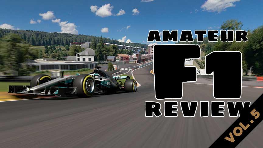 Amateur F1 Review VOL.5