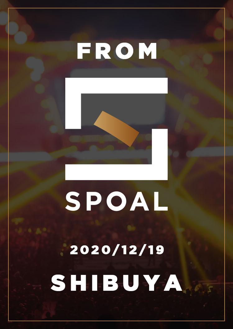 FromSPOAL SHIBUYA 12/19